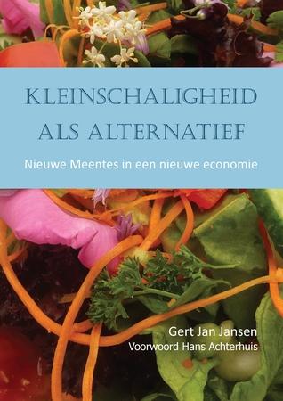 Kleinschaligheid als alternatief - Gert Jan Jansen