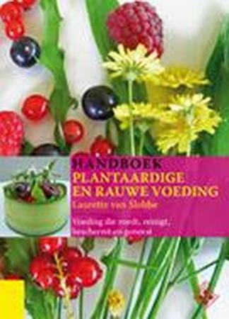 Handboek plantaardige en rauwe voeding -Laurette van Slobbe