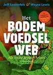 Het bodemvoedselweb  -  Jeff Lowenfels en Wayne Lewis